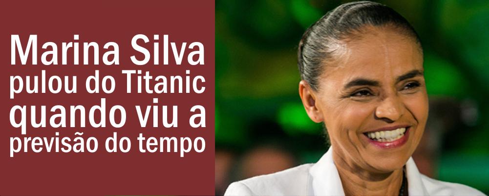 Marina Silva pulou do Titanic quando viu a previsão do tempo
