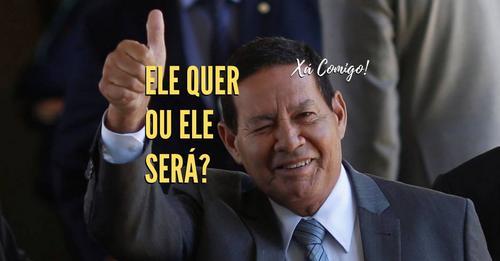 Hamilton Mourão quer ou será presidente do Brasil?