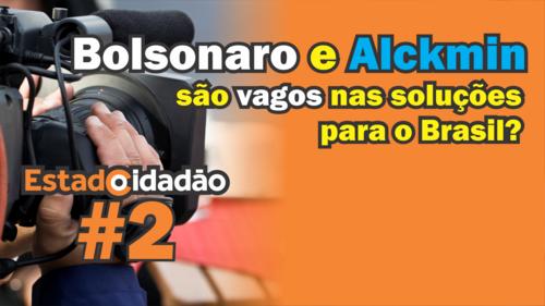 #2 - Broadcast 31/07/2018 - Bolsonaro e Alckmin têm propostas vagas para as eleições?